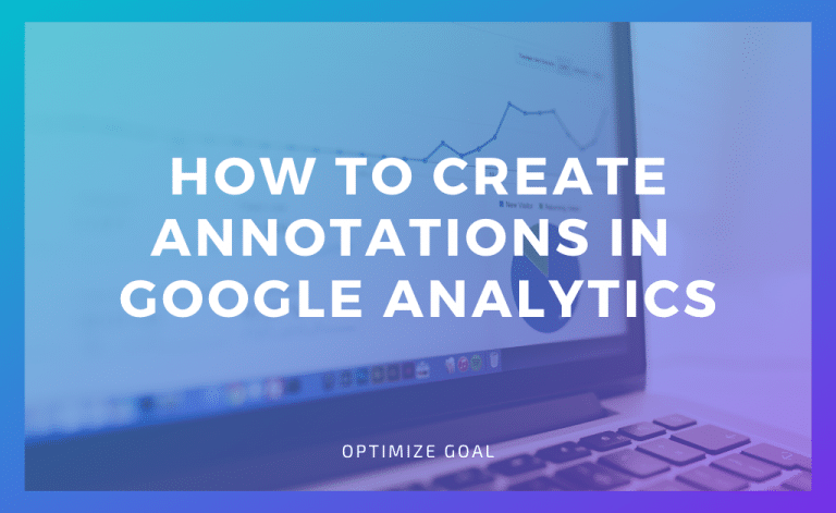 Create Annotations in Google Analytics