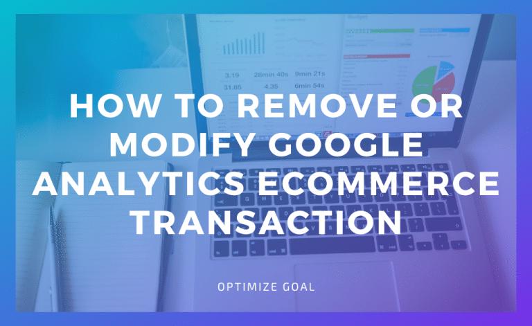 Remove or Modify Google Analytics ecommerce Transaction