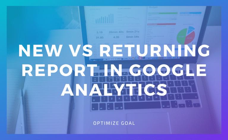New vs Returning Report in Google Analytics