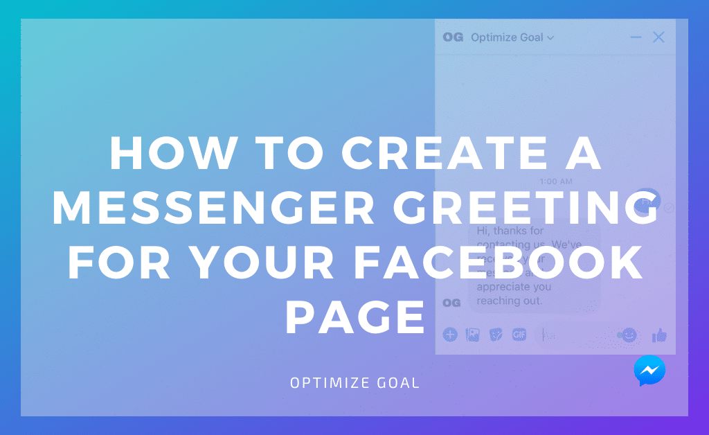 Create a Messenger Greeting for Your Facebook Page
