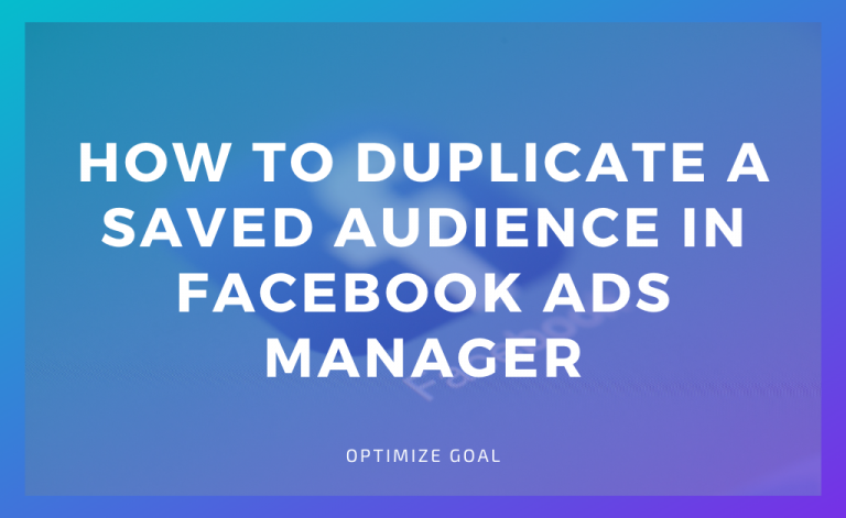 How to Duplicate a Saved Audience