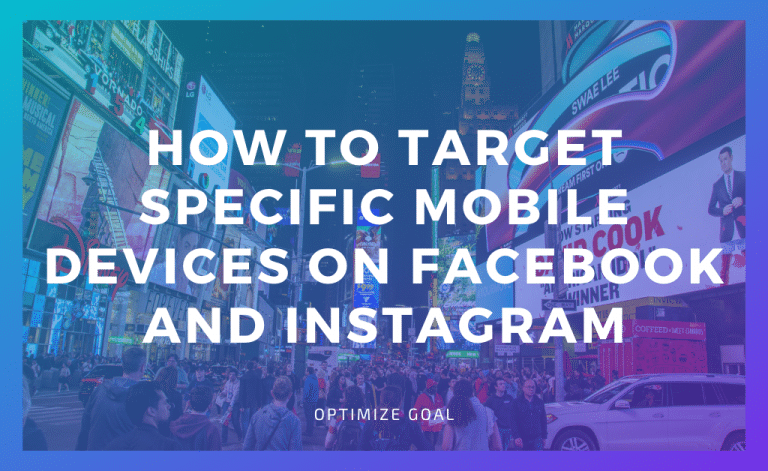 Target Specific Mobile Devices on Facebook and Instagram