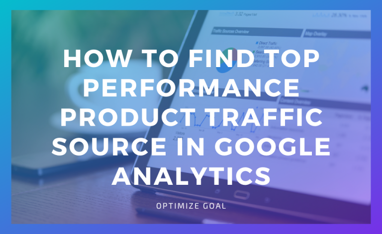Find Top Performance Product Traffic Source in Google Analytics