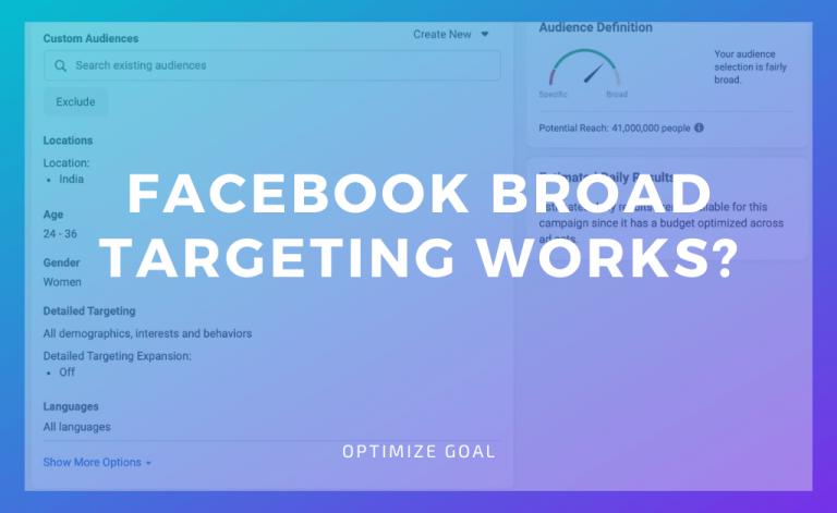 Facebook Broad Targeting Works