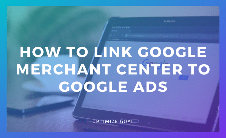 Link Google Merchant Center To Google Ads